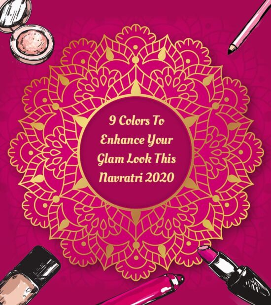 9 Colors to enhance your Glam look this Navratri 2020