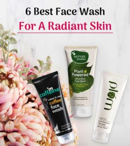 6 Best Face Wash In India For A Radiant Skin